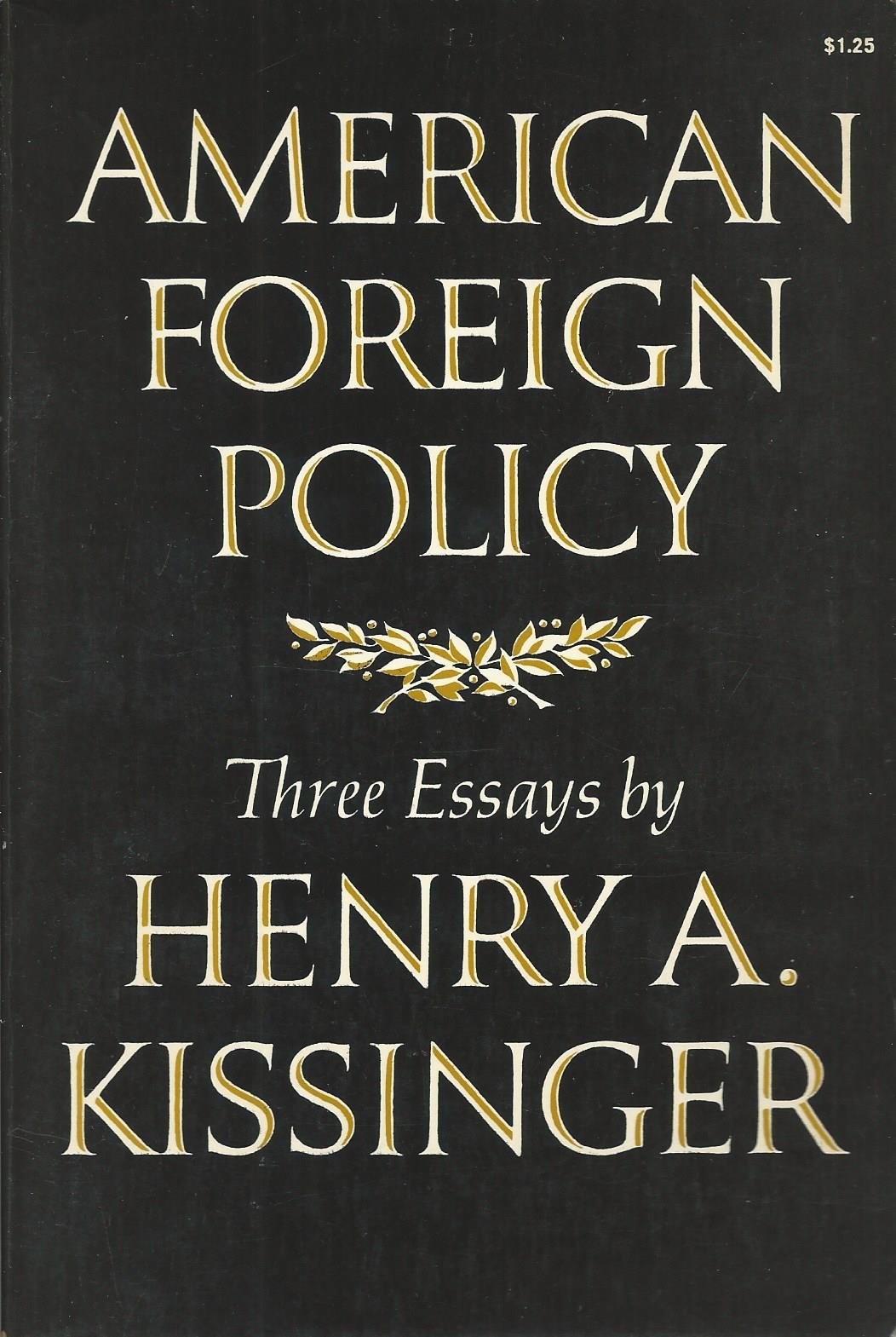 american foreign policy three essays henry a kissinger  american foreign policy three essays henry a kissinger 9780393098532 com books