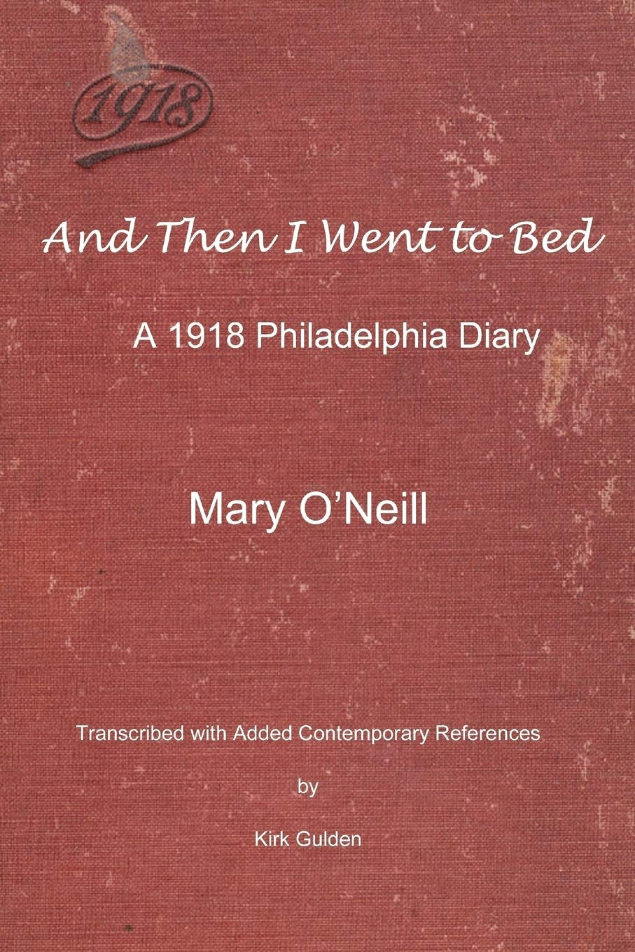 Read Online And Then I Went to Bed: A 1918 Philadelphia Diary ebook