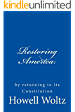 Restoring America:: by returning to its Constitution