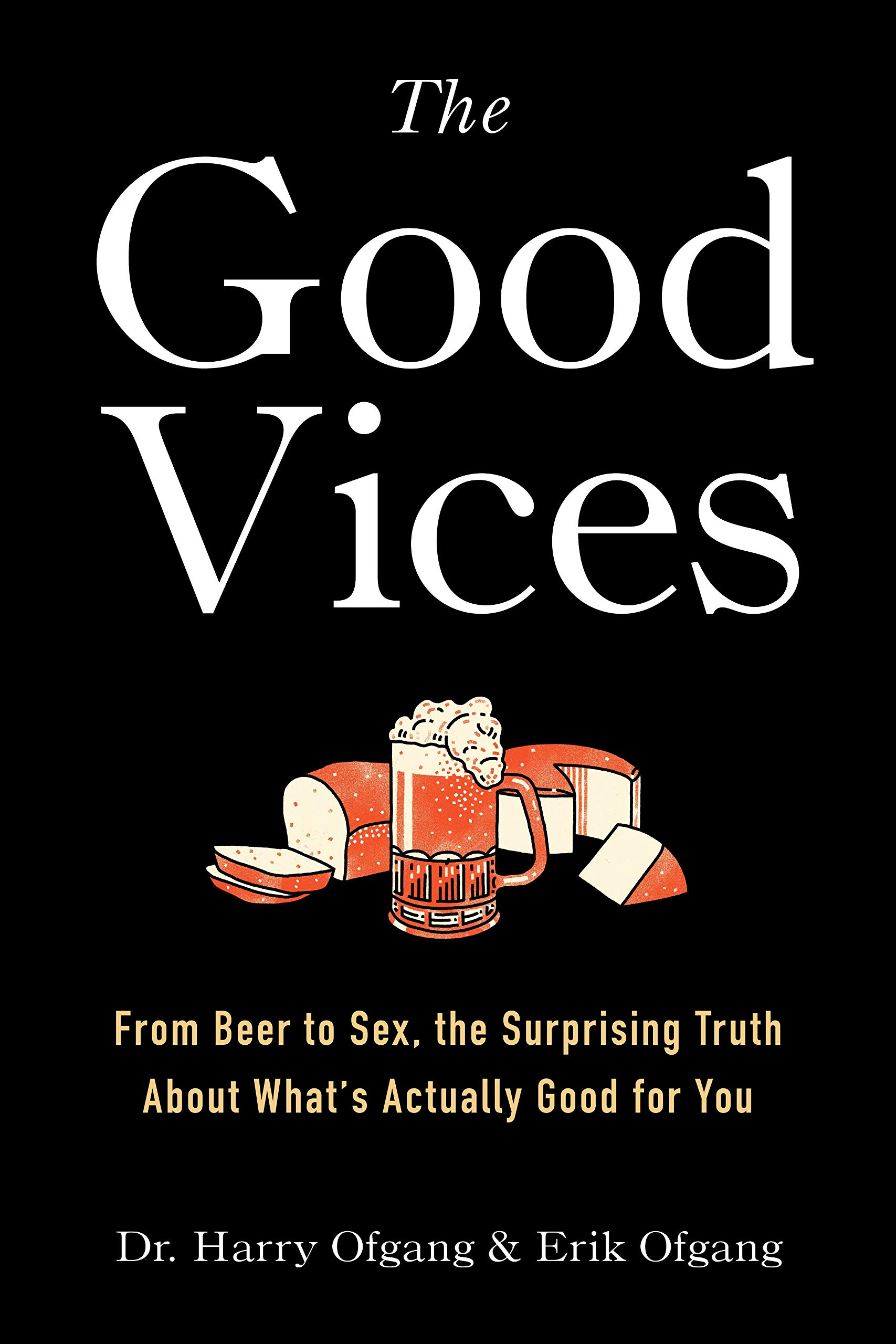 fae9bbc7a1 The Good Vices  From Beer to Sex