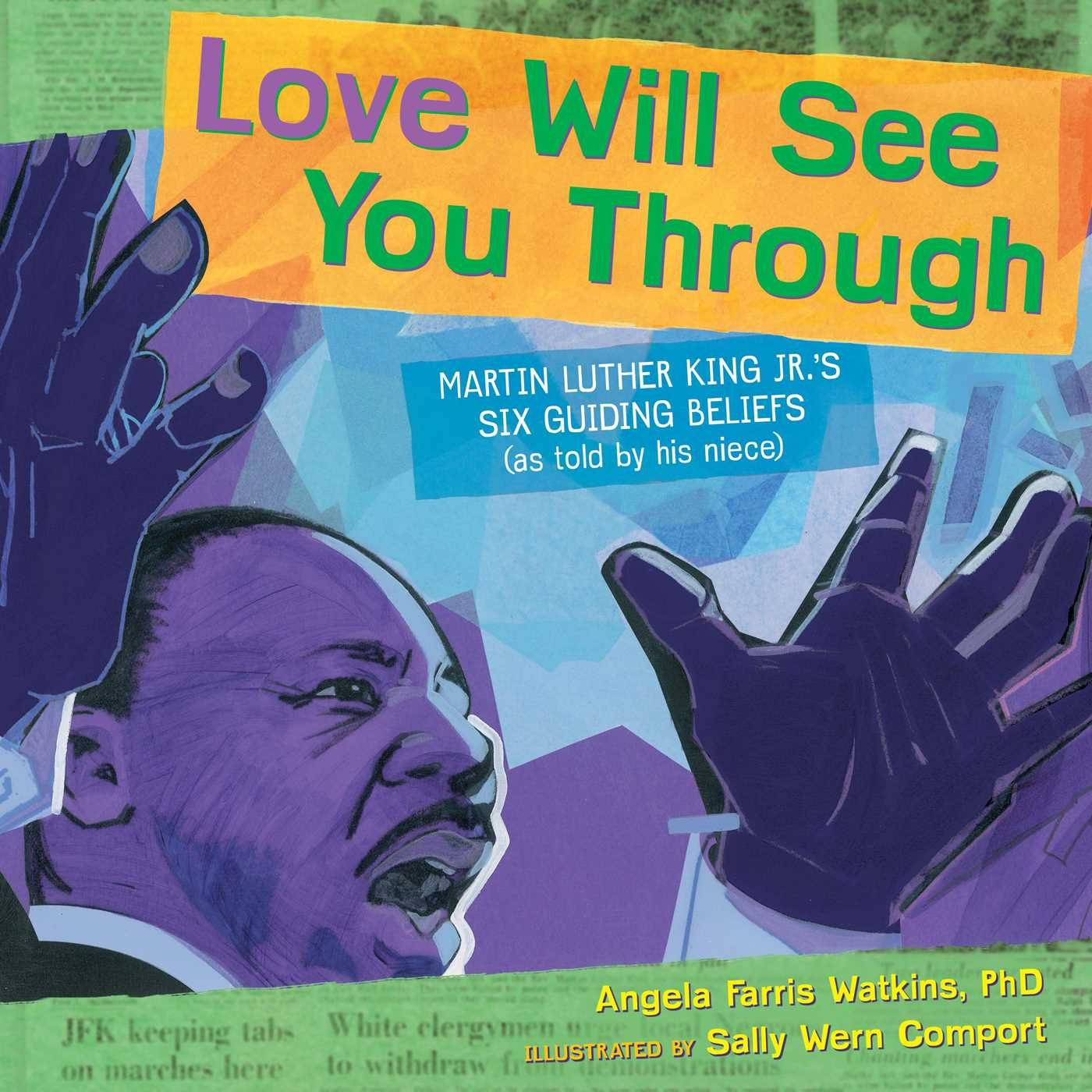 Love Will See You Through: Martin Luther King Jr.'s Six Guiding Beliefs (as told by his niece) ebook