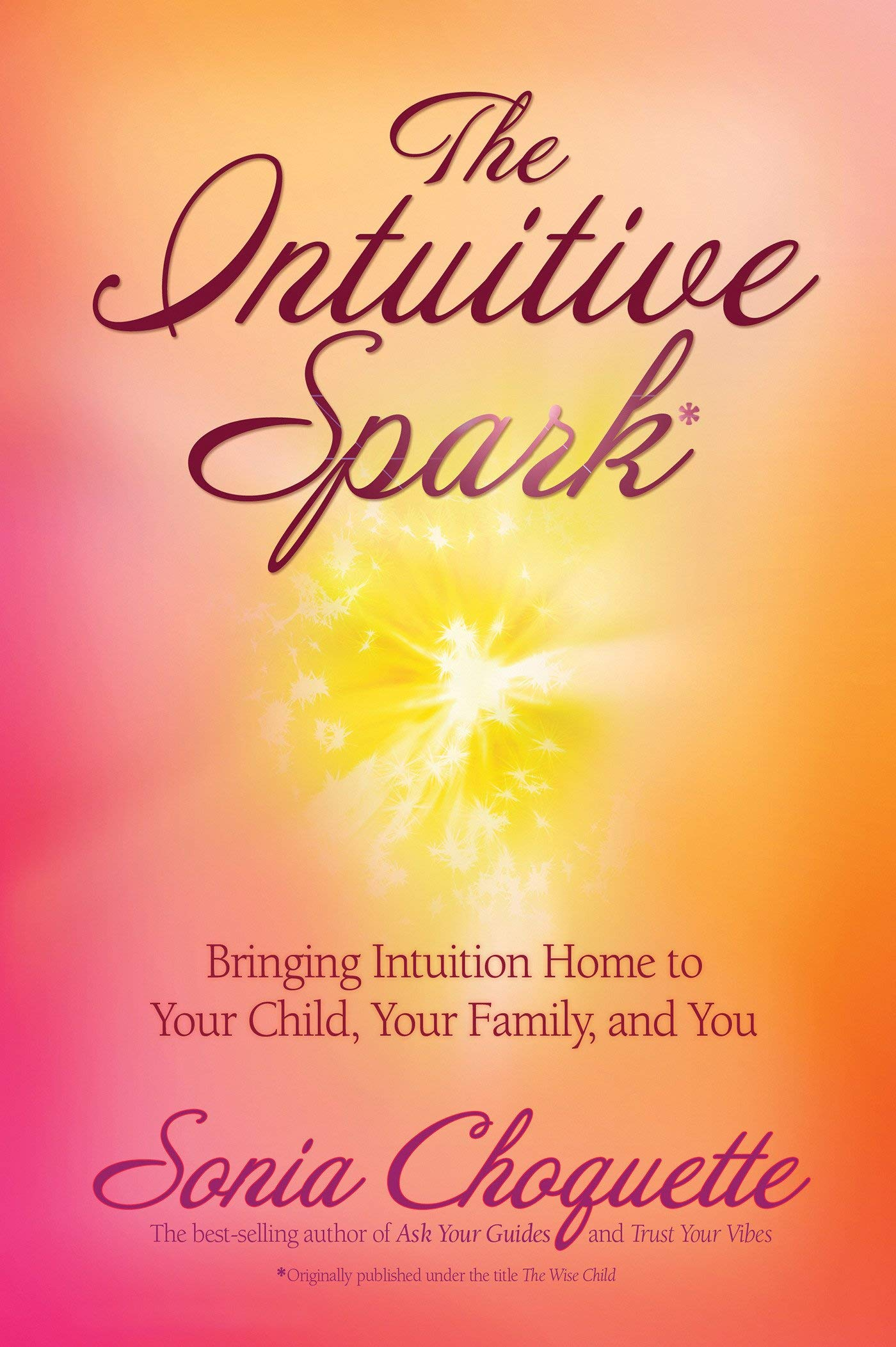Read Online The Intuitive Spark: Bringing Intuition Home to Your Child, Your Family, and You pdf