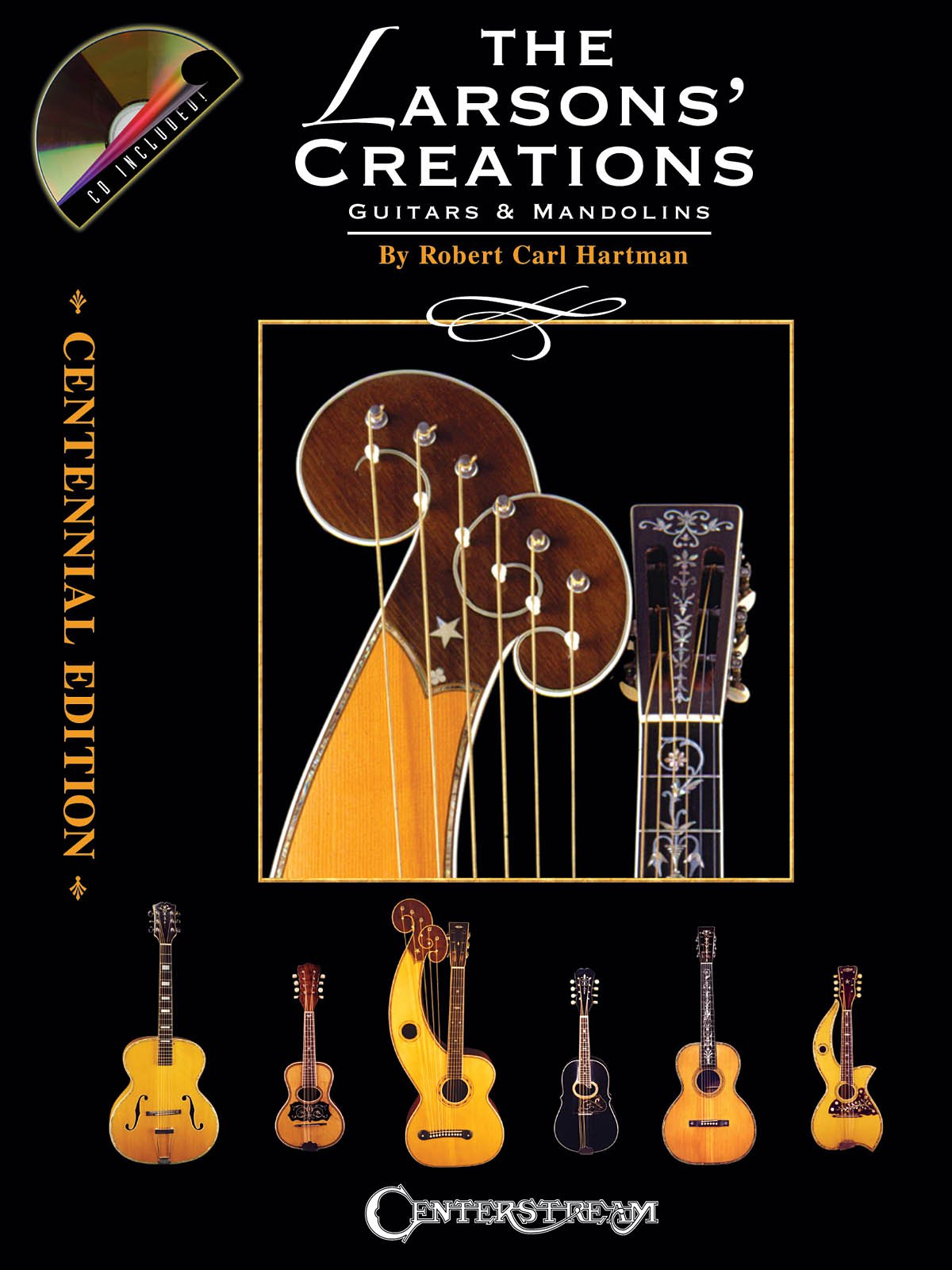 The Larsons' Creations - Centennial Edition - Guitars & Mandolins