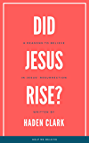 Did Jesus Rise?: 6 Reasons to Believe in Jesus' Resurrection (Questions Book 2)