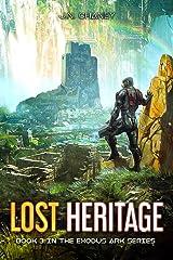 Lost Heritage (Exodus Ark Book 3) Kindle Edition