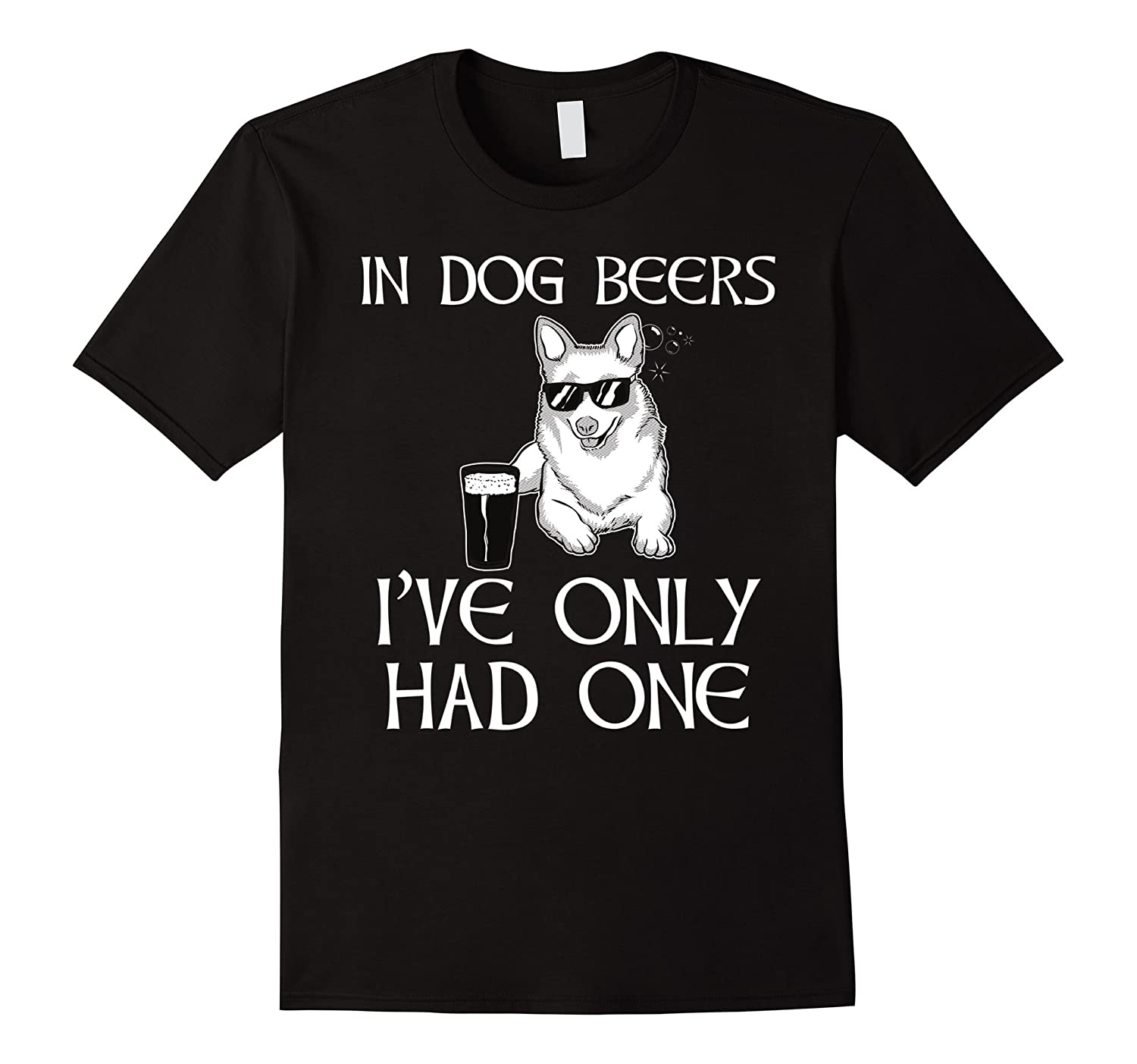 Corgi St Patricks Day T-Shirt - Dog Beers Only Had One Tee-RT