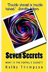 Seven Secrets: What is the Portal's Secret? Kindle Edition