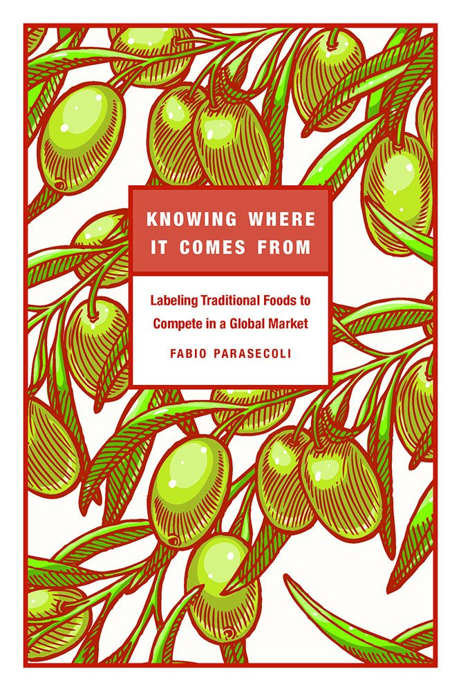 Read Online Knowing Where It Comes From: Labeling Traditional Foods to Compete in a Global Market ebook