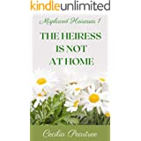 The Heiress is Not at Home (Misplaced Heiresses Book 1)