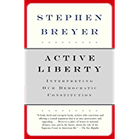 Active Liberty: Interpreting Our Democratic Constitution (English Edition)