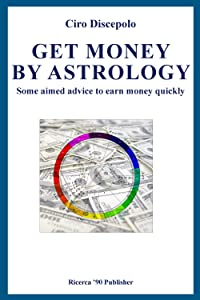 Get Money by Astrology: Some aimed advice to earn money quickly