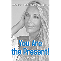 You Are the Present: Waking Up From a Thousand-Year Dream (English Edition)