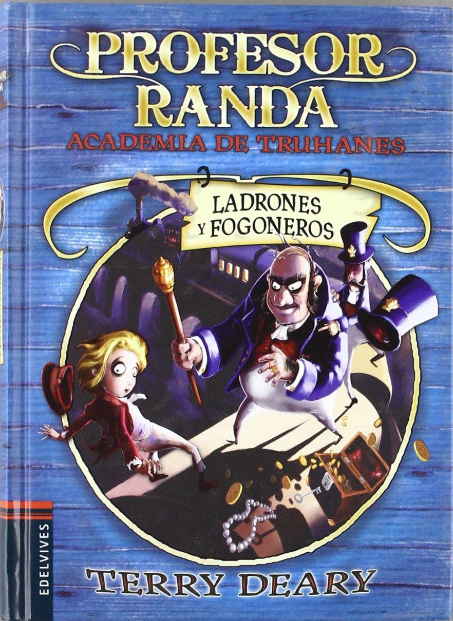 Ladrones y fogoneros (Profesor Randa. Academia de Truhanes / Master Crook's. Crime Academy) (Spanish Edition) PDF