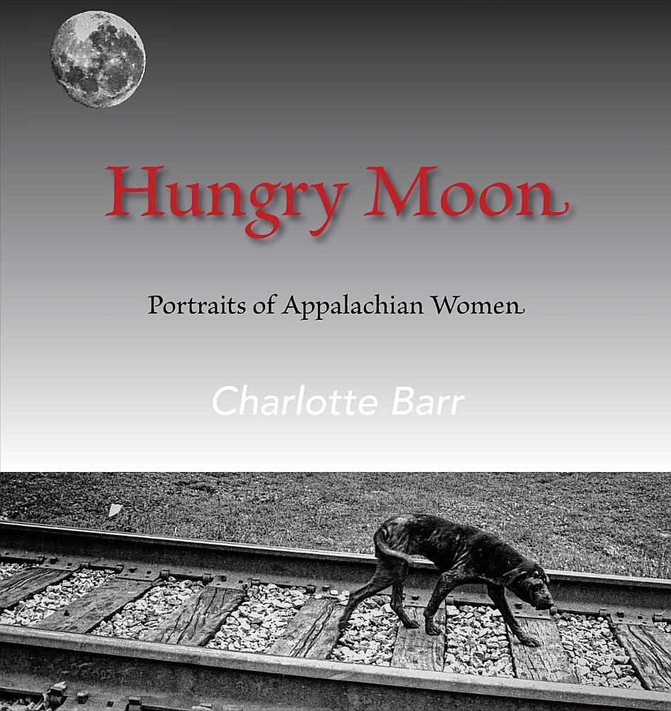 Read Online Hungry Moon: Portraits of Appalachian Women pdf epub