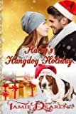 Haley's Hangdog Holiday (Holiday, Inc.) (Volume 2)