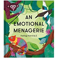 An Emotional Menagerie: Feelings from A-Z