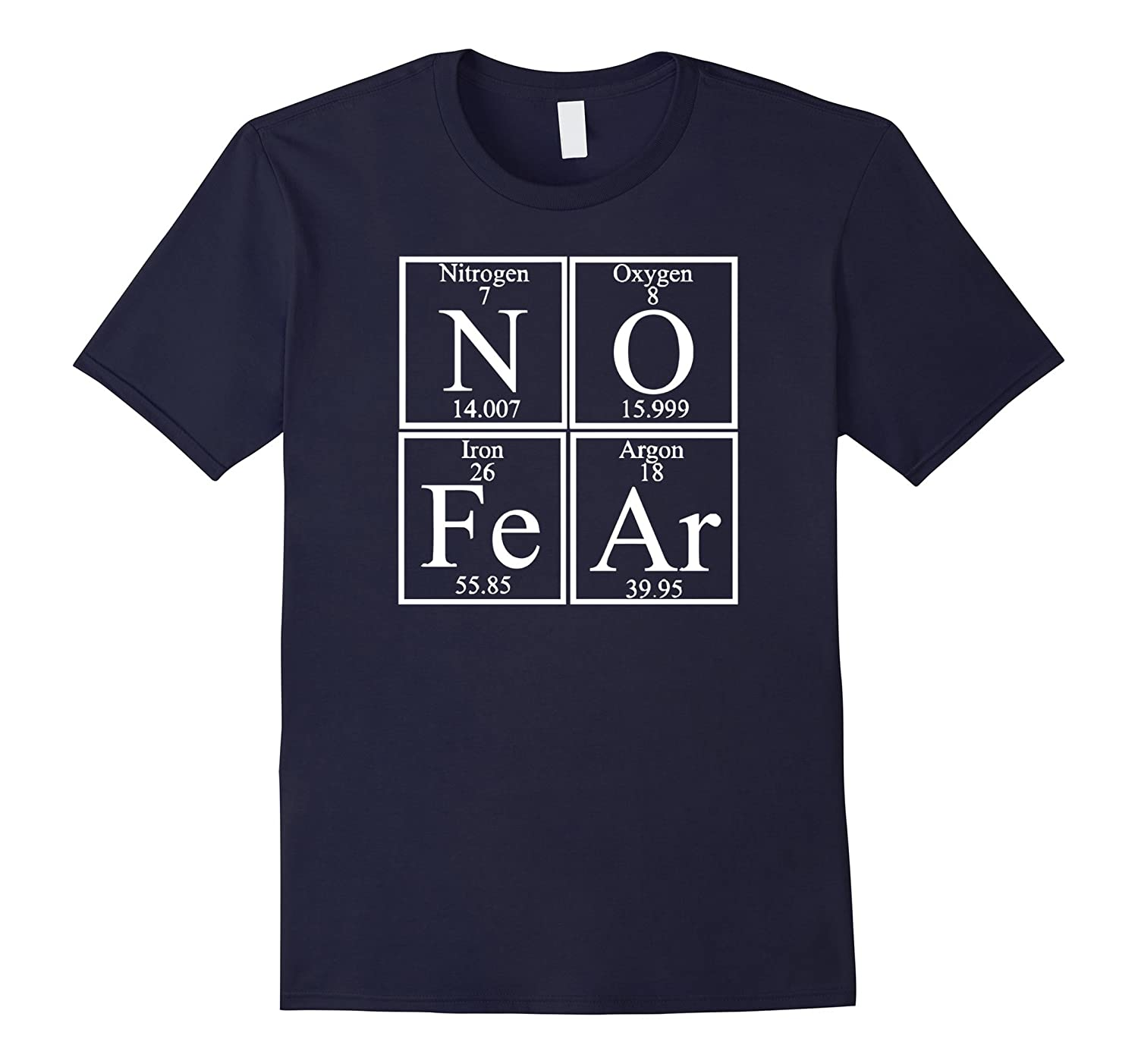 Chemist T-shirt  No Fear - Periodic table of elements T-Shi-TD