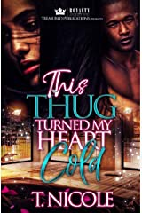 This Thug Turned My Heart Cold Kindle Edition