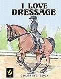 I Love Dressage Coloring Book