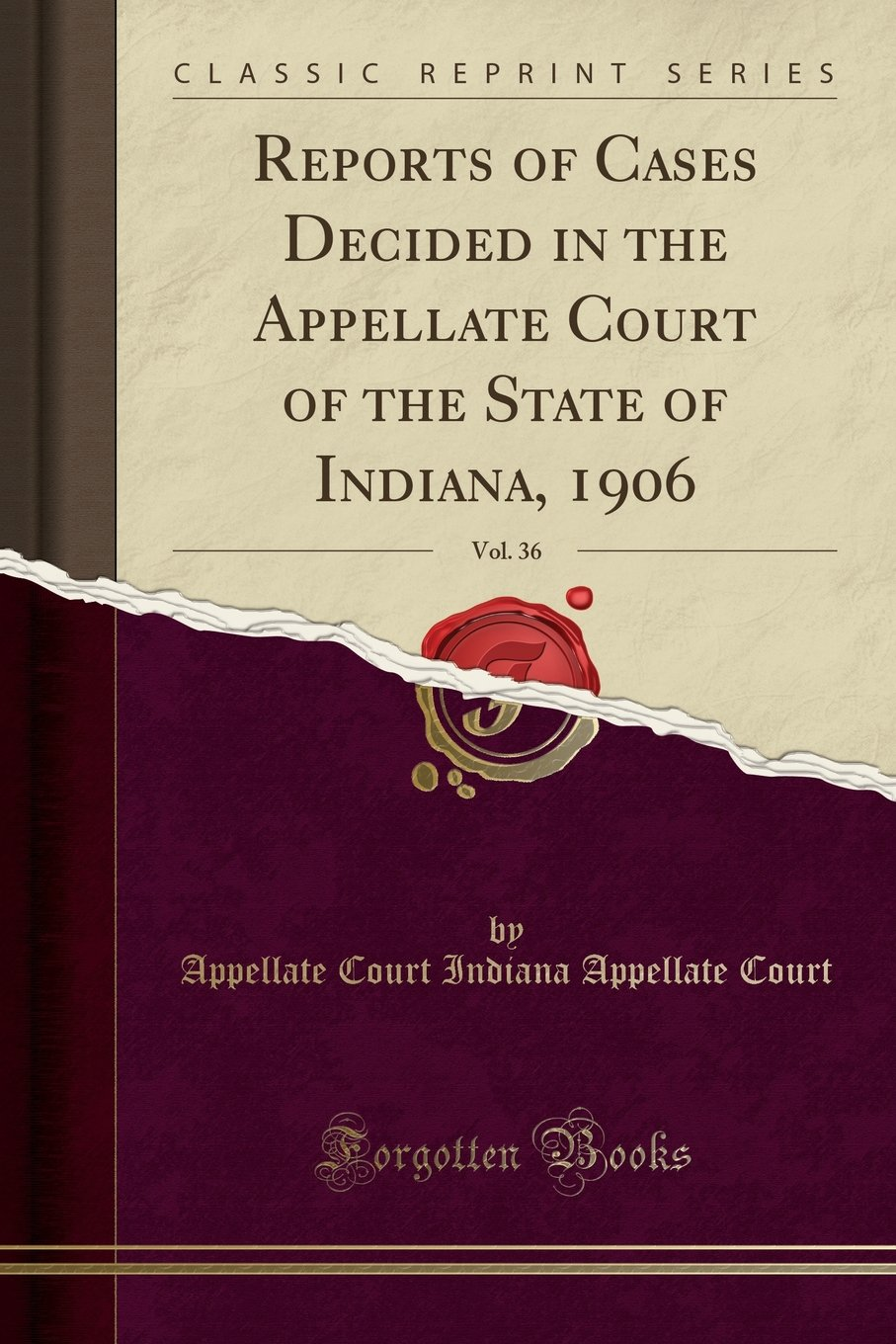 Reports of Cases Decided in the Appellate Court of the State of Indiana, 1906, Vol. 36 (Classic Reprint) pdf