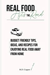 Real Food Hits the Road Kindle Edition