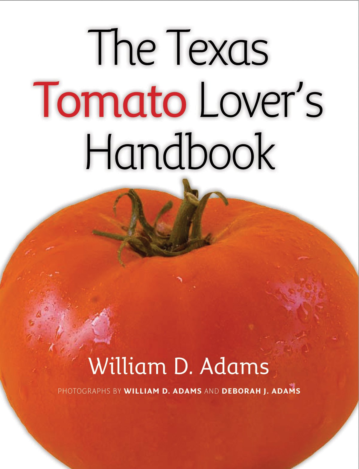 The Texas Tomato Lover's Handbook (Texas A&M AgriLife Research and Extension Service Series) pdf