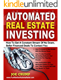 Automated Real Estate Investing: How To Get A Constant Stream Of No Down, Seller Financed Deals To Contact You