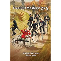 FreeBSD Mastery: ZFS: Volume 7 (IT Mastery)