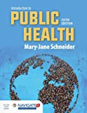 Introduction to Public Health, Fifth EditionaIncludes Navigate 2 Advantage Access