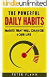 The powerful Daily Habits: Habits that will change your life