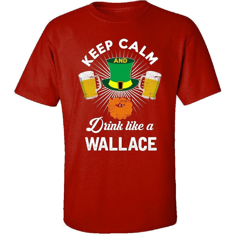St Patricks Day Keep Calm Drink Like A Wallace Irish - Adult Shirt