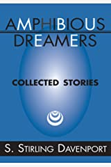 Amphibious Dreamers: Collected Stories Kindle Edition