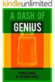 A Dash of Genius (Kindle Single)
