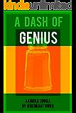 A Dash of Genius (Kindle Single)