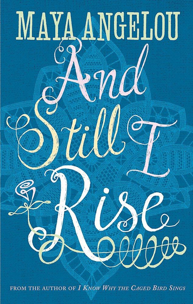 And Still I Rise: Amazon.co.uk: Angelou, Dr Maya: 8601404229190: Books