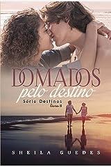 Domados pelo Destino (Destinos Livro 2) eBook Kindle