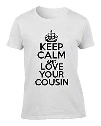 Keep Calm And Love Your Cousin Xx Large Womens T Shirt Amazonco