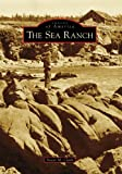 The Sea Ranch (CA) (Images of America)