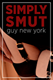 Simply Smut (dirty erotic sex stories from Quickies in New York)