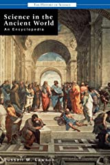 Science in the Ancient World: An Encyclopedia (History of Science) Hardcover