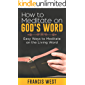 How to Meditate on God's Word: Easy Ways to Meditate on the Living Word