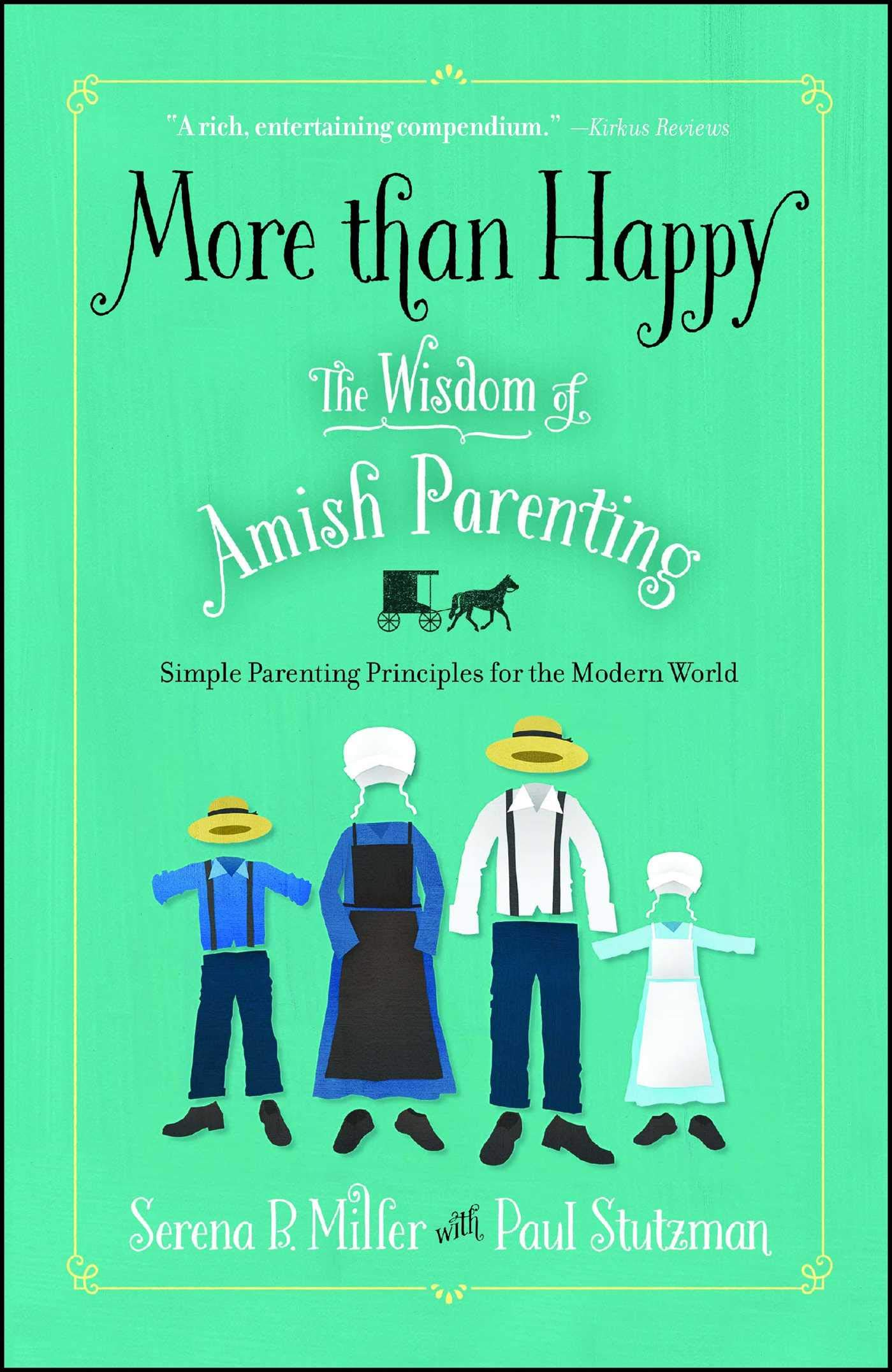 More than Happy: The Wisdom of Amish Parenting: Serena B