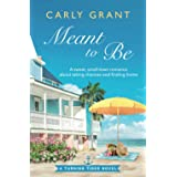 Meant to Be: A sweet, small-town romance about taking chances and finding home (Turning Tides)