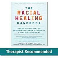 The Racial Healing Handbook: Practical Activities to Help You Challenge Privilege, Confront Systemic Racism, and Engage…