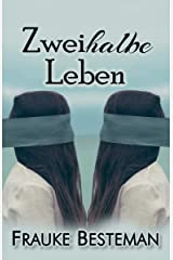 Zweihalbe Leben (German Edition) Kindle Edition