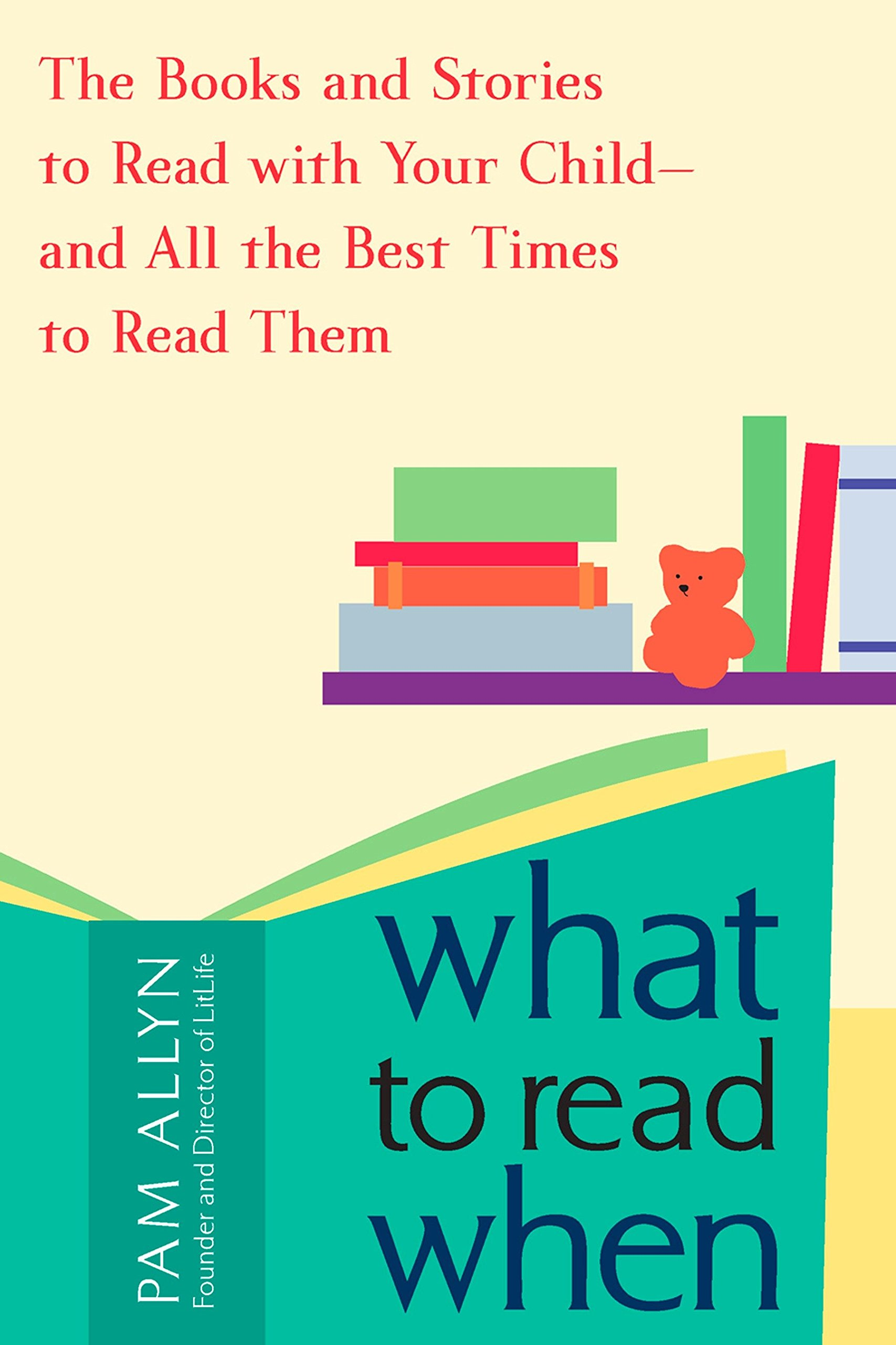 What to Read When: The Books and Stories to Read with Your Child--and All the Best Times to Read Them by Brand: Avery