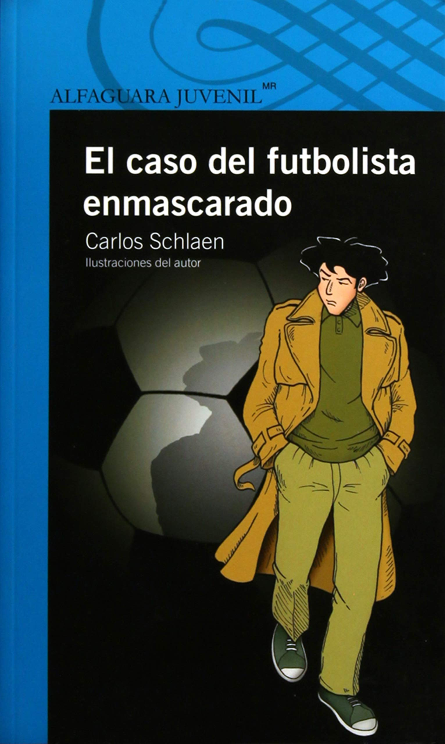 EL CASO DEL FUTBOLISTA ENMASCARADO (Spanish)