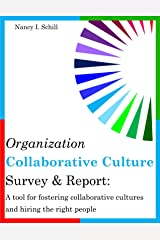 Organization Collaborative Culture Survey & Report: A Tool for Fostering Collaborative Cultures and Hiring the Right People Paperback