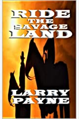 Ride the Savage Land: Book One of the Savage Land series (A Classic Western) Kindle Edition