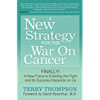A New Strategy For The War On Cancer: Finally! A New Force Is Entering the Fight...